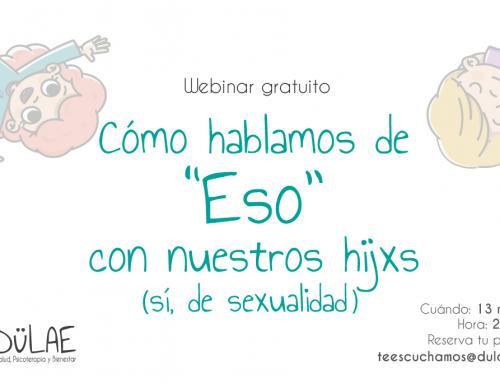 """Webinar gratuito """"Cómo hablar de """"eso"""" con nuestros hijxs"""".     (Sí, de sexualidad)"""